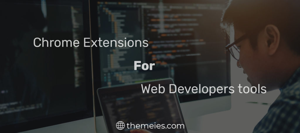 Most Essential Chrome Extensions For Web Developers