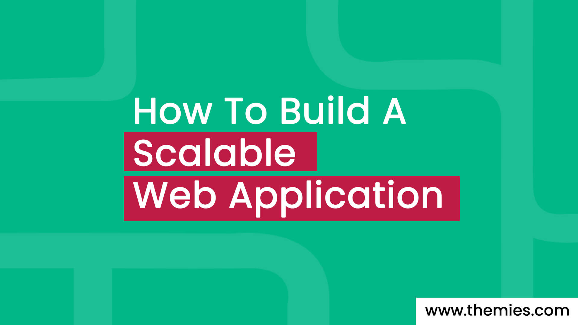 How To Build A Scalable Web Application?