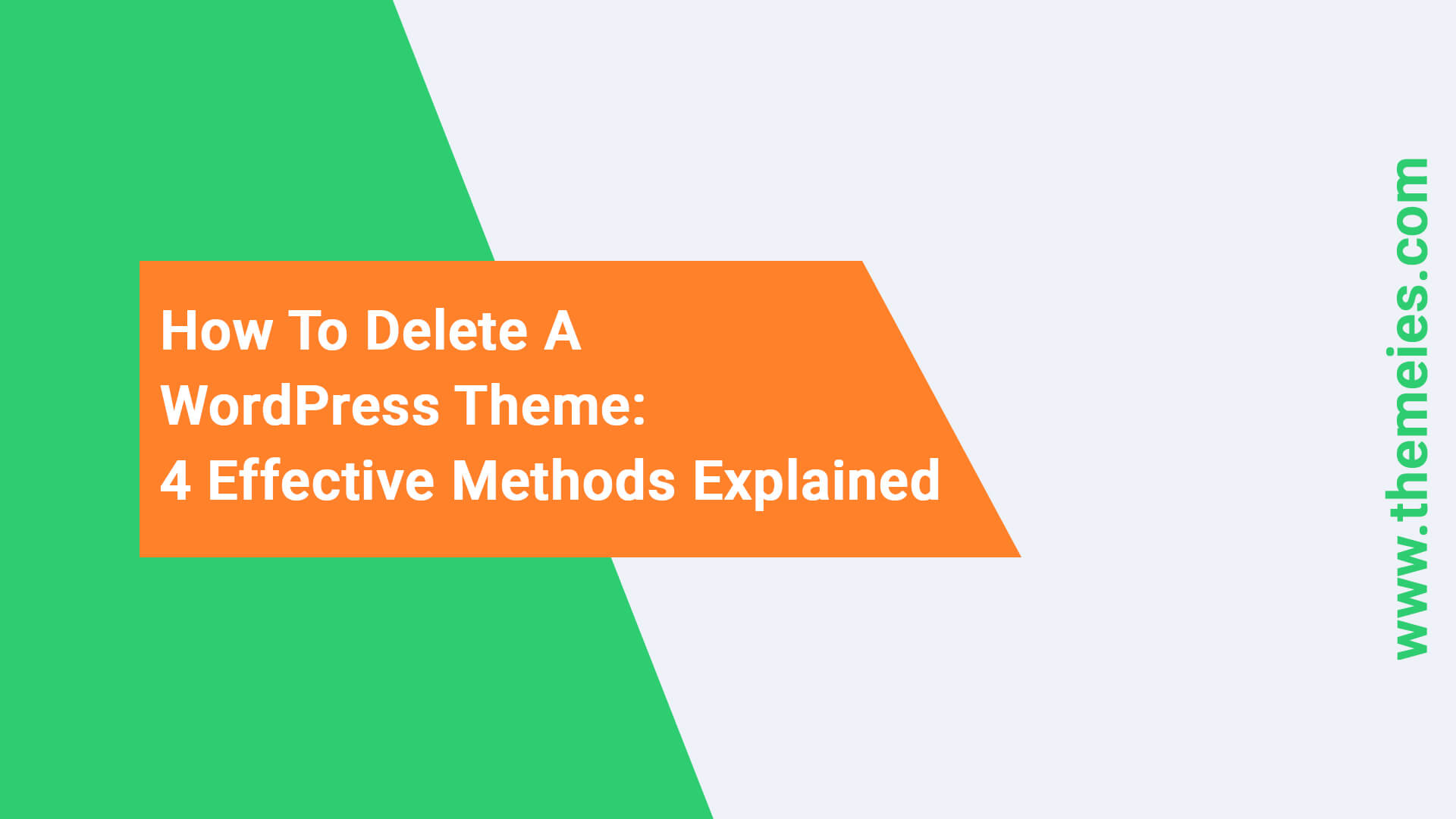 How-To-Delete-A-WordPress-Theme-4-Effective-Methods-Explained